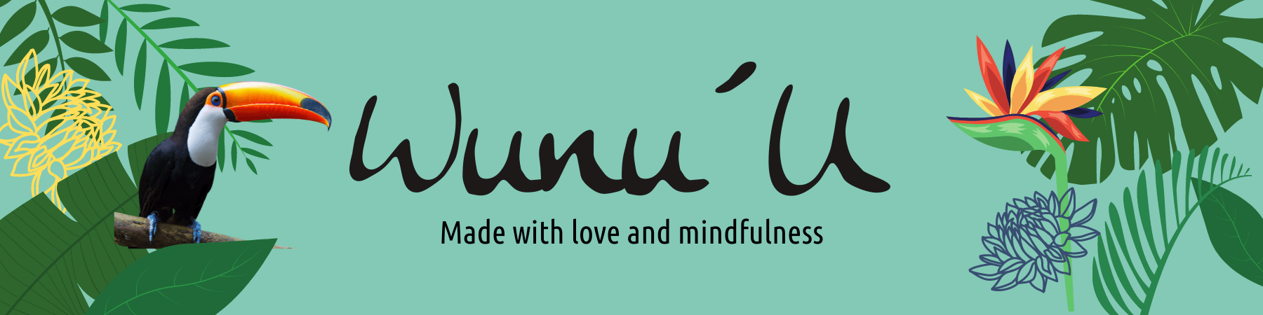 Wunuu Banner MAde with love and consciousness